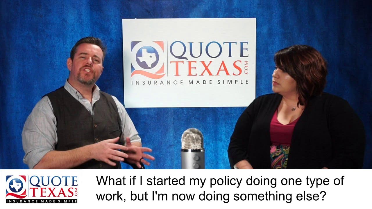 What if I started my policy doing one type of work, but I'm now doing something else?