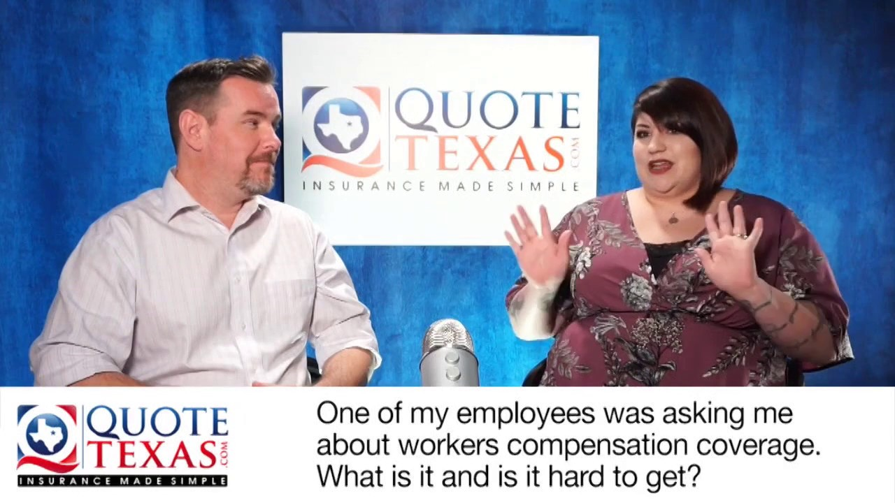 What is Workers Compensation coverage... Is it hard to get?